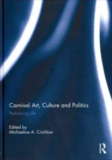 Carnival Art, Culture, Politics: Performing Life